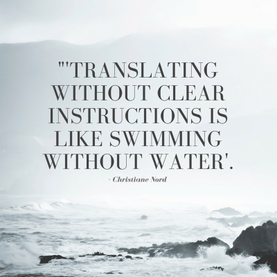 Image of translation brief quote Translating without clear instructions is like swimming without water by Christiane Nord